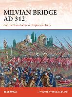 Milvian Bridge AD 312: Constantine's battle for Empire and Faith - Campaign (Paperback)