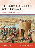 The First Afghan War 1839-42: Invasion, catastrophe and retreat - Campaign (Paperback)