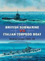 British Submarine vs Italian Torpedo Boat: Mediterranean 1940-43 - Duel (Paperback)