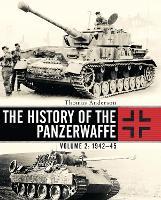 The History of the Panzerwaffe: Volume 2: 1942-45 (Hardback)