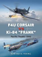 "F4U Corsair vs Ki-84 ""Frank"": Pacific Theater 1945 - Duel 73 (Paperback)"
