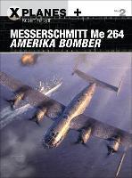 Messerschmitt Me 264 Amerika Bomber - X-Planes 2 (Paperback)