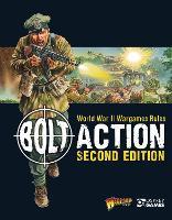 Bolt Action: World War II Wargames Rules - Bolt Action (Hardback)