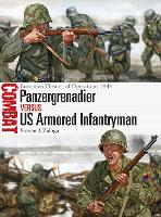 Panzergrenadier vs US Armored Infantryman: European Theater of Operations 1944 - Combat (Paperback)