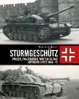 Sturmgeschutz: Panzer, Panzerjager, Waffen-SS and Luftwaffe Units 1943-45 (Hardback)