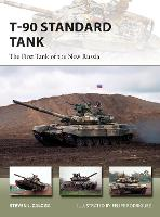 T-90 Standard Tank: The First Tank of the New Russia - New Vanguard 255 (Paperback)