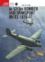 Ju 52/3m Bomber and Transport Units 1936-41 - Combat Aircraft 120 (Paperback)
