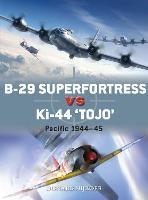 """B-29 Superfortress vs Ki-44 """"Tojo"""": Pacific Theater 1944-45 - Duel 82 (Paperback)"""