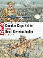 Canadian Corps Soldier vs Royal Bavarian Soldier: Vimy Ridge to Passchendaele 1917 - Combat 25 (Paperback)