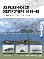 US Flush-Deck Destroyers 1916-45: Caldwell, Wickes, and Clemson classes - New Vanguard 259 (Paperback)