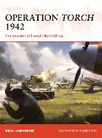 Operation Torch 1942: The invasion of French North Africa - Campaign (Paperback)