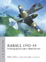 Rabaul 1943-44: Reducing Japan's great island fortress - Air Campaign 2 (Paperback)