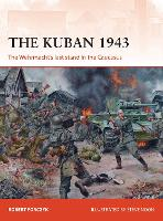 The Kuban 1943: The Wehrmacht's last stand in the Caucasus - Campaign 318 (Paperback)