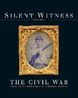 Silent Witness: The Civil War through Photography and its Photographers (Hardback)