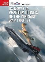 US Navy F-4 Phantom II Units of the Vietnam War 1969-73 - Combat Aircraft (Paperback)