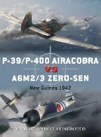 P-39/P-400 Airacobra vs A6M2/3 Zero-sen: New Guinea 1942 - Duel (Paperback)