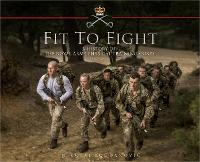 Fit to Fight: A History of the Royal Army Physical Training Corps 1860-2015 (Hardback)