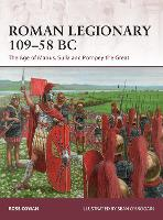 Roman Legionary 109-58 BC: The Age of Marius, Sulla and Pompey the Great - Warrior (Paperback)