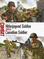 Hitlerjugend Soldier vs Canadian Soldier: Normandy 1944 - Combat 34 (Paperback)