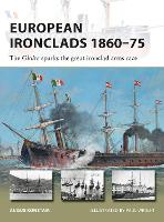 European Ironclads 1860-75: The Gloire sparks the great ironclad arms race - New Vanguard (Paperback)