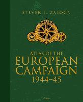 Atlas of the European Campaign: 1944-45 (Hardback)