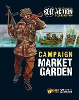 Bolt Action: Campaign: Market Garden - Bolt Action (Paperback)