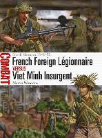 French Foreign Legionnaire vs Viet Minh Insurgent: North Vietnam 1948-52 - Combat 36 (Paperback)