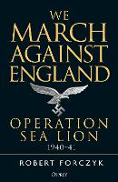 We March Against England: Operation Sea Lion, 1940-41 (Paperback)