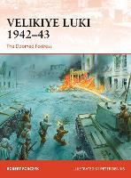 Velikiye Luki 1942-43: The Doomed Fortress - Campaign (Paperback)