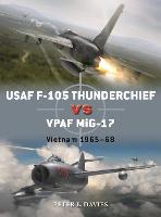 USAF F-105 Thunderchief vs VPAF MiG-17: Vietnam 1965-68 - Duel (Paperback)