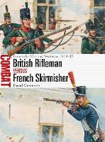British Rifleman vs French Skirmisher: Peninsular War and Waterloo 1808-15 - Combat (Paperback)