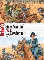Sioux Warrior vs US Cavalryman: The Little Bighorn campaign 1876-77 - Combat (Paperback)