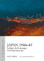 Japan 1944-45: LeMay's B-29 strategic bombing campaign - Air Campaign (Paperback)