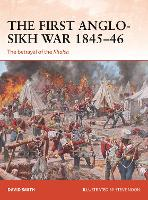 The First Anglo-Sikh War 1845-46: The betrayal of the Khalsa - Campaign 338 (Paperback)
