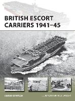 British Escort Carriers 1941-45 - New Vanguard (Paperback)