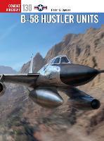 B-58 Hustler Units - Combat Aircraft (Paperback)