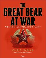 The Great Bear at War: The Russian and Soviet Army, 1917-Present (Hardback)