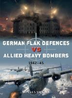 German Flak Defences vs Allied Heavy Bombers: 1942-45 - Duel (Paperback)