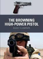 The Browning High-Power Pistol - Weapon (Paperback)