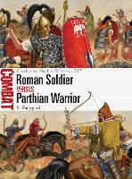 Roman Soldier vs Parthian Warrior: Carrhae to Nisibis, 53 BC-AD 217 - Combat (Paperback)