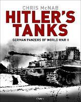 Hitler's Tanks: German Panzers of World War II (Hardback)