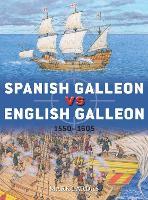 Spanish Galleon vs English Galleon: 1550-1605 - Duel (Paperback)