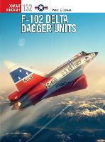 F-102 Delta Dagger Units - Combat Aircraft (Paperback)