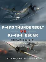 P-47D Thunderbolt vs Ki-43-II Oscar: New Guinea 1943-44 - Duel (Paperback)