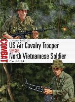 US Air Cavalry Trooper vs North Vietnamese Soldier: Vietnam 1965-68 - Combat (Paperback)