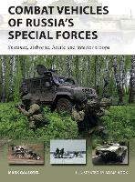 Combat Vehicles of Russia's Special Forces: Spetsnaz, airborne, Arctic and interior troops - New Vanguard (Paperback)