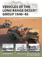 Vehicles of the Long Range Desert Group 1940-45 - New Vanguard (Paperback)