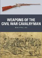 Weapons of the Civil War Cavalryman - Weapon (Paperback)