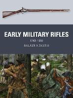 Early Military Rifles: 1740-1850 - Weapon (Paperback)