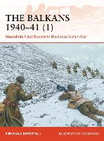 The Balkans 1940-41 (1): Mussolini's Fatal Blunder in the Greco-Italian War - Campaign (Paperback)